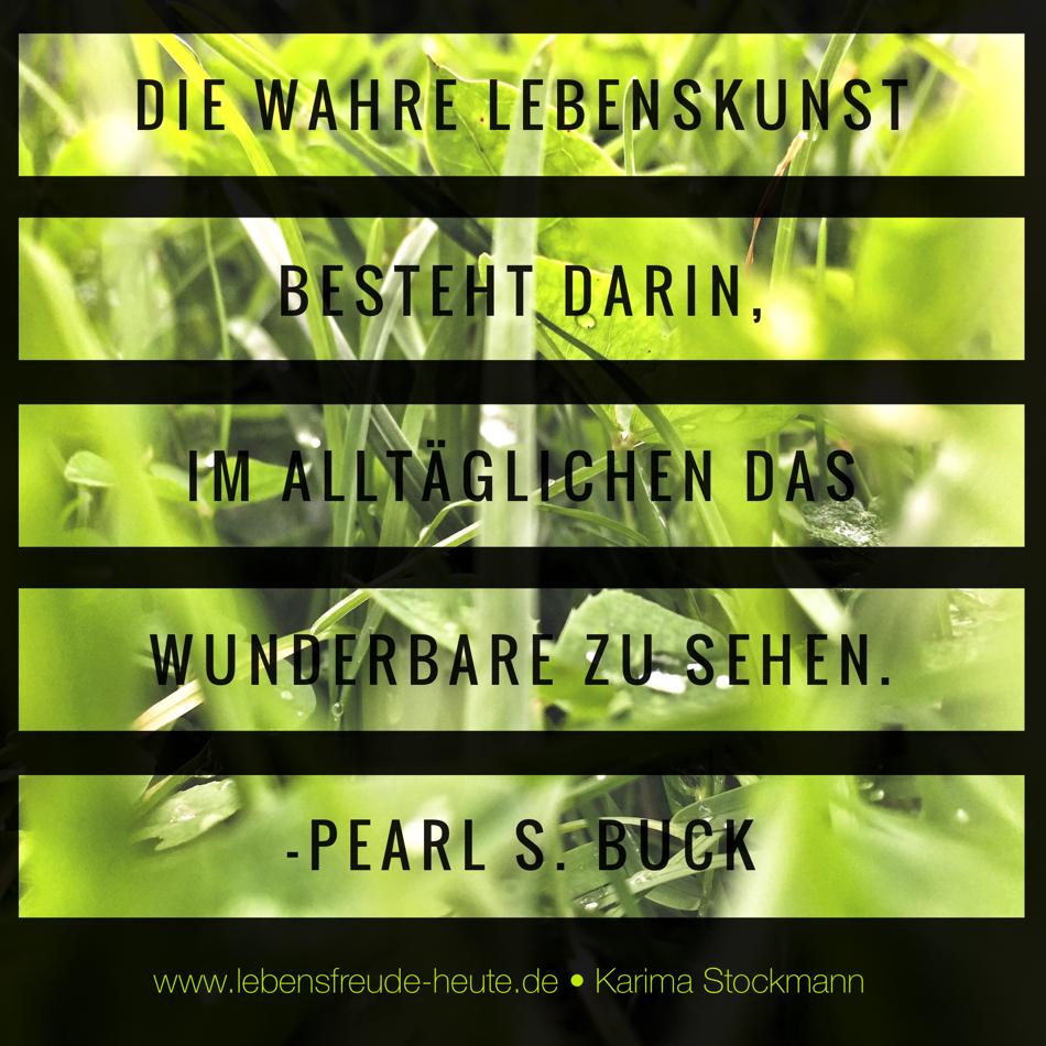 lebensfreude-heute Karima STockmann Pearl S. Buck Lebenskunst